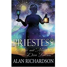 Priestess: The Life and Magic of Dion Fortune