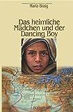 Das heimliche Mädchen und der Dancing Boy von Maria Braig