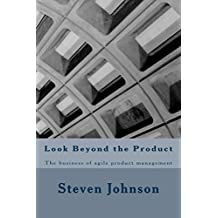Look Beyond the Product: The business of agile product management (English Edition)