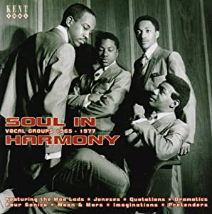 Soul In Harmony ~ Vocal Groups 1967-1977