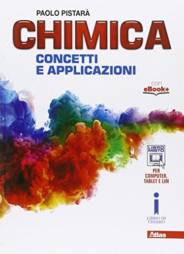 Chimica. Concetti e applicazioni. Con e-book. Con espansione online. Per le Scuole superiori