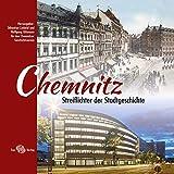 Chemnitz: Streiflichter der Stadtgeschichte