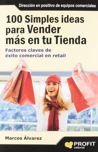 Descargar Libro 100 simples ideas para vender más en su tienda: Factores claves de éxito comercial en  retail de Marcos Álvarez Orozco