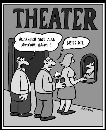Die sind ja nackt!: Gebrauchsanweisung fürs Theater - 6