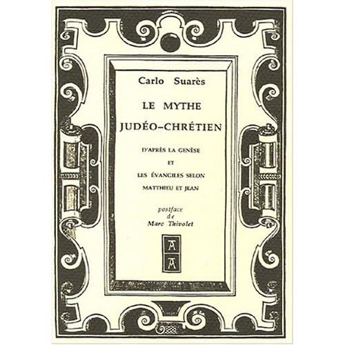 Le Mythe Judéo-Chrétien : D'après la Genèse et les évangiles selon Matthieu et Jean