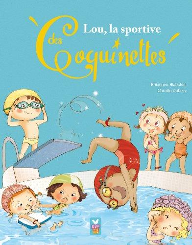 Lou, la sportive des Coquinettes par Fabienne Blanchut