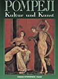 POMPEJI - Kultur und Kunst - Oplontis - Herkulaneum - Stabiae -