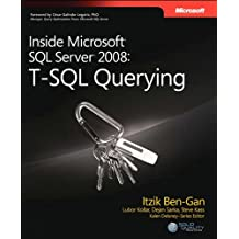 Inside Microsoft SQL Server 2008 T-SQL Querying: T-SQL Querying (Developer Reference)