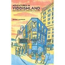 Adventures in Yiddishland: Postvernacular Language and Culture (English Edition)