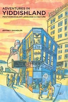 Adventures in Yiddishland: Postvernacular Language and Culture par [Shandler, Jeffrey]