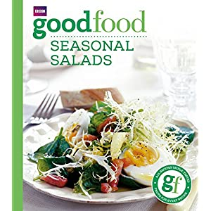 Good Food: Seasonal Salads: Triple-tested Recipes