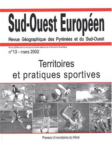 Sud-Ouest Européen, N° 13, Mars 2002 : Territoires et pratiques sportives par Collectif, Jean-Pierre Augustin