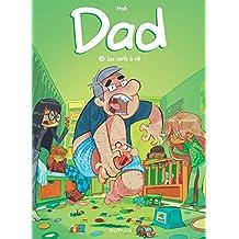 Dad (3) : Les nerfs à vif