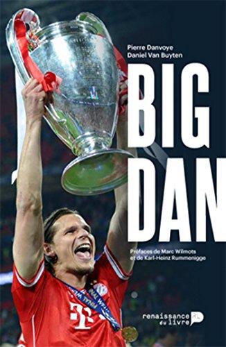 Big Dan: Dans l'intimité de Daniel Van Buyten (SOCIETE) por Daniel Van Buyten