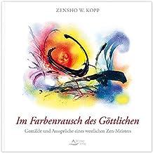 Im Farbenrausch des Göttlichen - Gemälde und Aussprüche eines modernen Zen-Meisters