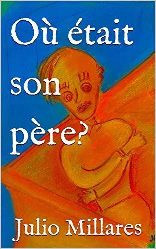 Couverture du livre Où était son père ? (Mila t. 11)