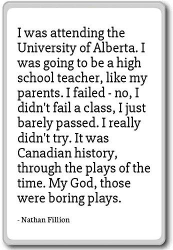 Mi trovavo l' università di Alberta. Mi...-Nathan Fillion-Citazioni Magnete Per