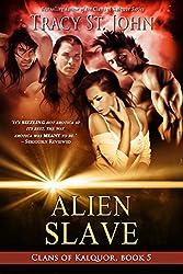 Alien Slave (Clans of Kalquor Book 5) (English Edition)