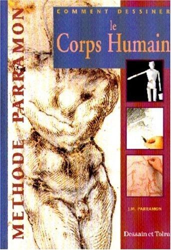 COMMENT DESSINER LE CORPS HUMAIN par José-M Parramon