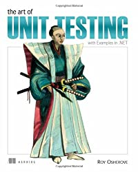 Art of Unit Testing: With Examples in .NET