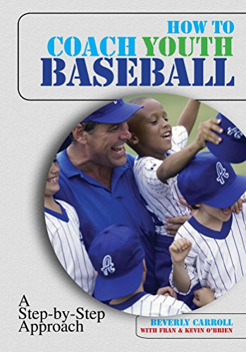 How to Coach Youth Baseball: A Step-By-Step Approach (English Edition) por Beverly Carroll
