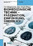 Image de Biomedizinische Technik – Faszination, Einführung, Überblick: Band 1
