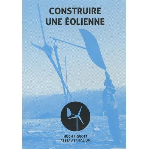 Construire une éolienne : Plans de construction d'éoliennes à axe horizontal
