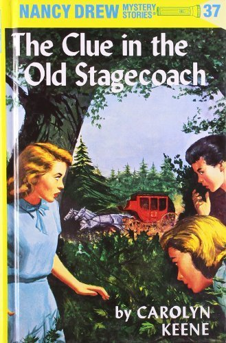 Nancy Drew 37: The Clue in the Old Stagecoach by Keene, Carolyn (1959) Hardcover