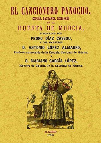 El cancionero panocho. Coplas, cantares, romances de la Huerta de Murcia. por Pedro Diaz Cassou