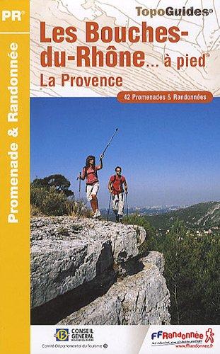 Les Bouches-du-Rhône à pied : La Provence par FFRP