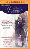 Under the Mistletoe: Six Contemporary Romance Novellas (Timeless Romance Anthology)