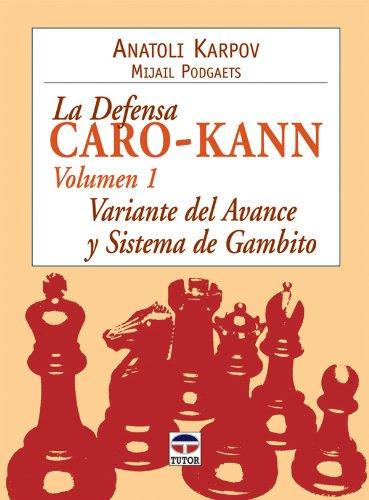 La defensa Caro-Kann : variante del avance y sistema de Gambito