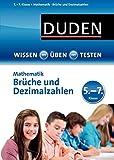 Wissen - Üben -Testen: Mathematik - Brüche und Dezimalzahlen 5.- 7. Klasse - Carmen Strzelecki