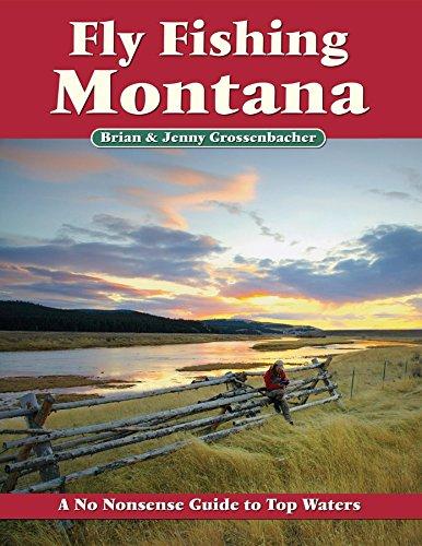 Fly Fishing Montana: A No Nonsense Guide to Top Waters (No Nonsense Fly Fishing Guidebooks) -