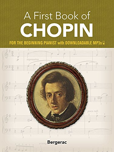 A First Book of Chopin: For the Beginning Pianist with Downloadable Mp3s (Dover Music for Piano) por Bergerac