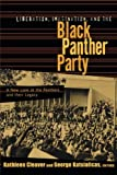 Liberation, Imagination and the Black Panther Party: A New Look at the Black Panthers and Their Legacy (New Political Science Reader)