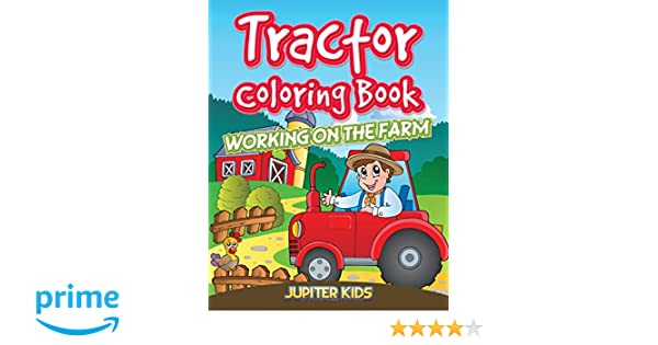 Tractor Coloring Book: Working On The Farm: Amazon.co.uk ...