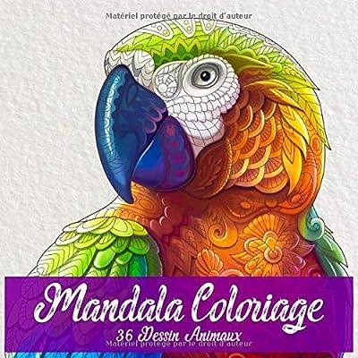 Mandala Coloriage: Mandala Livre de coloriage Avec 36 beaux motifs animaux à peindre - peinture, relaxation, attention et réduction du stress.