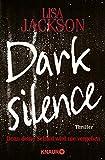 Dark Silence: Denn deine Schuld wird nie vergehen. Thriller (Die San-Francisco-Reihe, Band 1) - Lisa Jackson