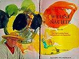Weisse Nächte bei Karl-Ludwig Sauer: Maler/Künstlerbuch mit Aquarellen (Werkkomplex ALTEA)