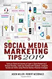 Social Media Marketing Tips 2019: Build your Brand and Become an Expert in Digital Networking & Personal Branding, create your Business with Facebook, Instagram, YouTube and Twitter using Effective..