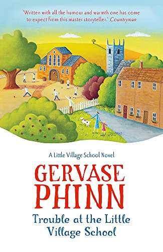 Trouble at the Little Village School: A Little Village School Novel (Book 2)