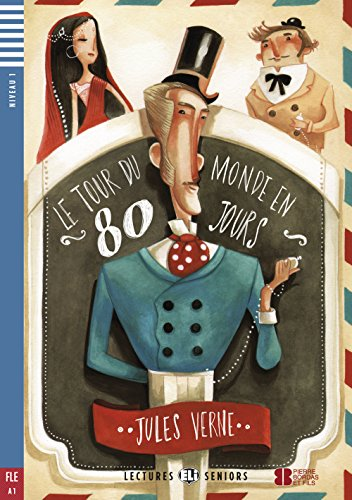 Le tour du monde en 80 jours: Französische Lektüre für das 1. und 2. Lernjahr. Gekürzt, mit Annotationen und Aufgaben. (Lectures ELI Seniors) (Senior El)