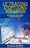 Telecharger Livres Le Trading d Options Binaires Introduction Au Trading d Options Binaires (PDF,EPUB,MOBI) gratuits en Francaise