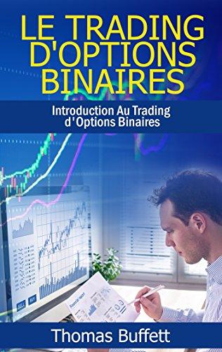 Couverture du livre Le Trading d'Options Binaires: Introduction Au Trading d'Options Binaires