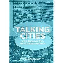 Talking cities: Urban narratives from Dar es Salaam and Berlin