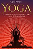 #9: Yoga: A Complete Beginner's Guide to Yoga (with 35 Simple Poses) (Meditation, Yoga and Health)