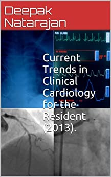 Current Trends in Clinical Cardiology for the Resident by [Natarajan, Deepak]