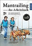Mantrailing - das Arbeitsbuch: Für jeden Hundetyp die passenden Trails