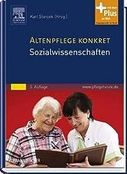Altenpflege konkret Sozialwissenschaften: mit www.pflegeheute.de-Zugang von Stanjek, Karl (2013) Gebundene Ausgabe